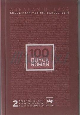 100 Büyük Roman – 2 (Dünya Edebiyatının Şaheserleri) – Abraham H. Lass