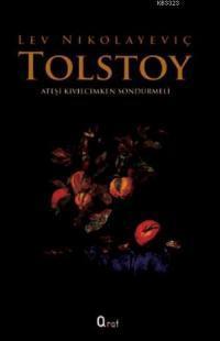 Ateşi Kıvılcımken Söndürmeli – Lev Nikolayeviç Tolstoy