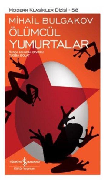 Ölümcül Yumurtalar – Mihail Bulgakov