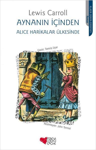 Aynanın İçinden – Alice Harikalar Ülkesinde – Lewis Carroll