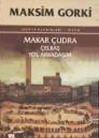 Makar Çudra Çelkaş Yol Arkadaşım – Maksim Gorki
