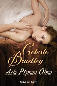 Asla Pişman Olma (Liar's Club Serisi 3) – Celeste Bradley