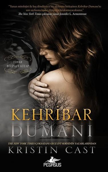 Kehribar Dumanı (Firar 1. Kitap) – Kristin Cast