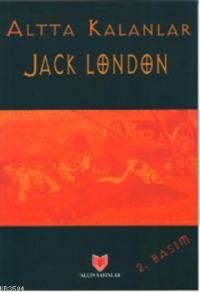 Altta Kalanlar – Jack London