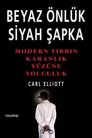 Beyaz Önlük Siyah Şapka – Carl Elliott