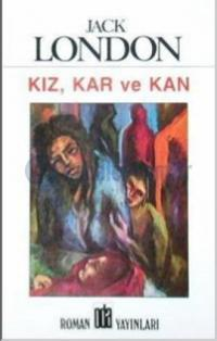 Kız, Kar ve Kan – Jack London