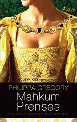 Mahkum Prenses (The Tudor Court Serisi 1) – Philippa Gregory,