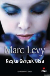 Keşke Gerçek Olsa (Et si c'était vrai Serisi 1) – Marc Levy
