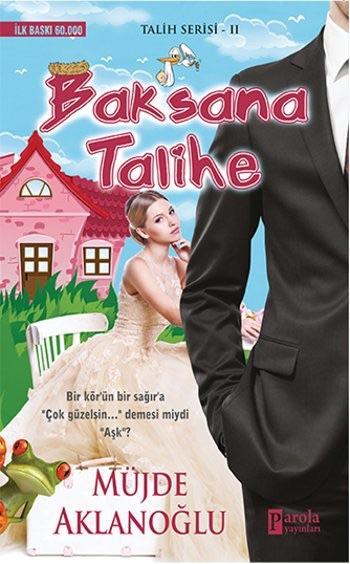 Baksana Talihe (Talih Serisi 2) – Müjde Aklanoğlu