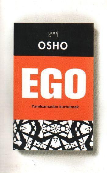 Ego (Yanılsamadan Kurtulmak) – Osho