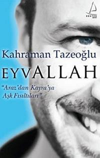Eyvallah (Araz'dan Kayra'ya Aşk Fısıltıları) – Kahraman Tazeoğlu