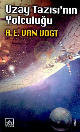 Uzay Tazısı'nın Yolculuğu – A. E. Van Vogt,