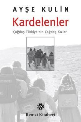 Kardelenler: Çağdaş Türkiye'nin Çağdaş Kızları – Ayşe Kulin