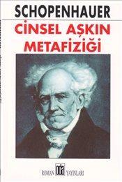 Cinsel Aşkın Metafiziği – Arthur Schopenhauer