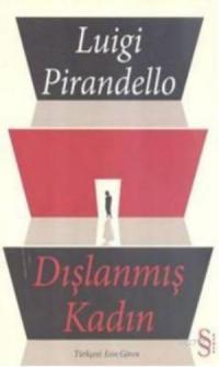 Dışlanmış Kadın – Luigi Pirandello