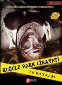Kuğulu Park Cinayeti – Ali Bayram