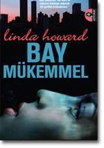 Bay Mükemmel – Linda Howard,