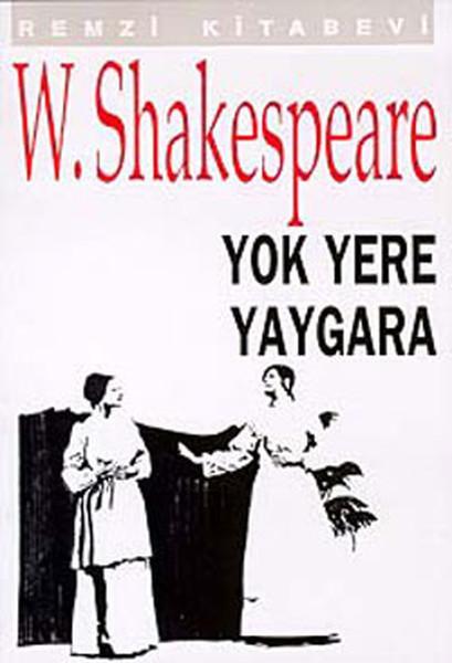 Yok Yere Yaygara – William Shakespeare