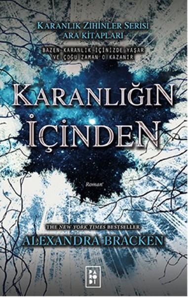 Karanlığın İçinden(The Darkest Minds (Karanlık Zihinler) Serisi 1.5, 2.5, 3.5) – Alexandra Bracken