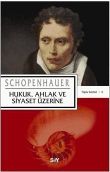 Hukuk Ahlak ve Siyaset Üzerine – Arthur Schopenhauer