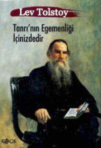 Tanrı'nın Egemenliği İçinizdedir – Lev Nikolayeviç Tolstoy