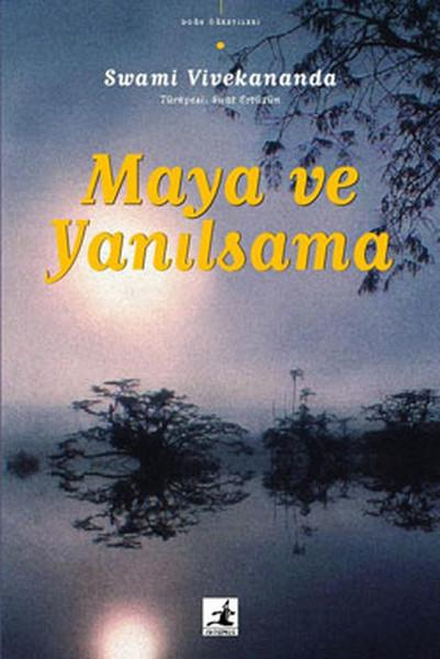 Maya ve Yanılsama – Swami Vivekananda