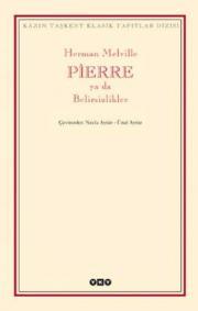Pierre ya da Belirsizlikler – Herman Melville,