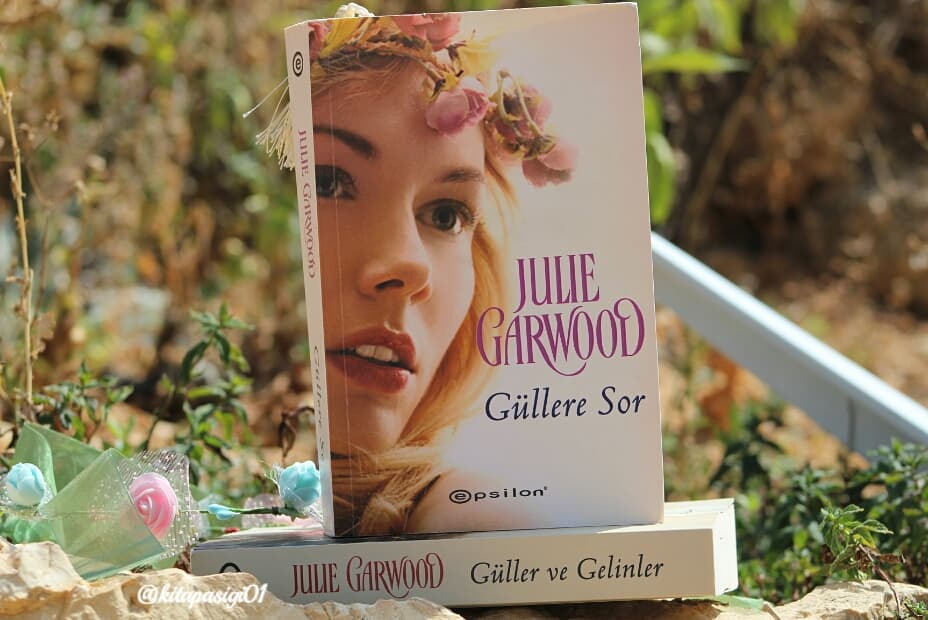 Güllere Sor (Claybornes' Brides (Rose Hill) Serisi 1) – Julie Garwood