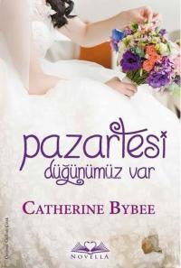 Pazartesi Düğünümüz Var (Yedi Gün, Yedi Düğün Serisi #2) – Catherine Bybee