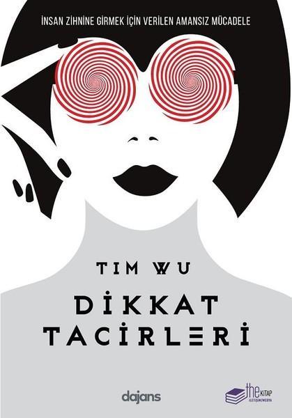 Dikkat Tacirleri – Tim Wu