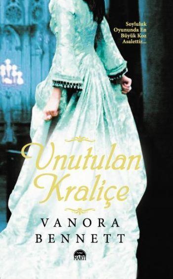 Unutulan Kraliçe – Vanora Bennett