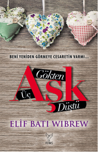 Gökten Üç Aşk Düştü – Elif Ebru Wibrew