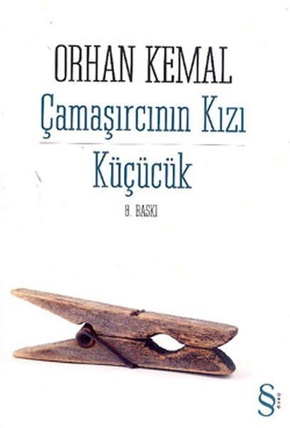Çamaşırcının Kızı (Küçücük) – Orhan Kemal