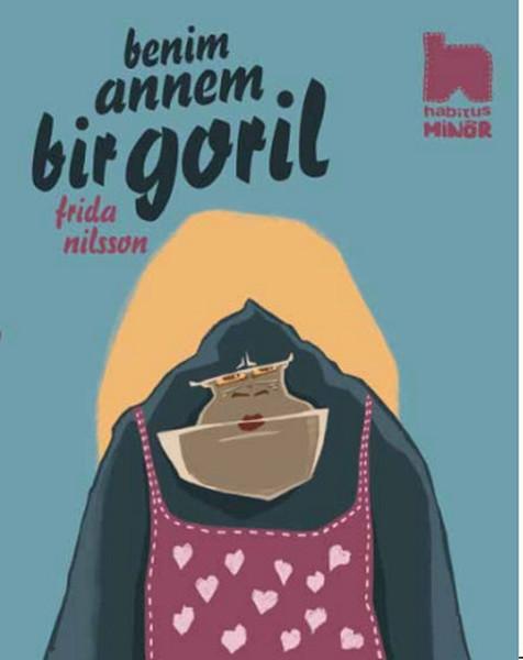 Benim Annem Bir Goril – Frida Nilsson