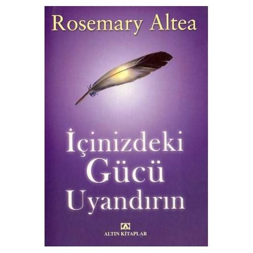 İçinizdeki Gücü Uyandırın – Rosemary Altea