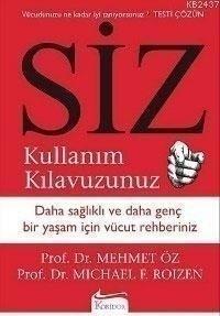 Siz Kullanım Klavuzunuz (Daha Sağlıklı ve Daha Genç Bir Yaşam İçin Vücut Rehberiniz) – Mehmet Öz