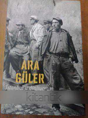 İstanbul'u Dinliyorum 1950-2010 – Ara Güler