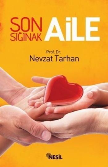 Son Sığınak Aile – Nevzat Tarhan