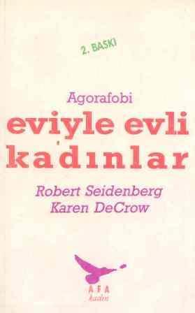 Eviyle Evli Kadınlar (Agorafobi) – Robert Seidenberg