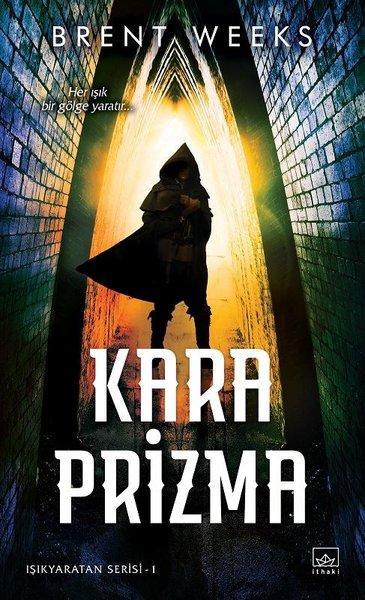 Kara Prizma: Işıkyaratan Serisi-1 – Brent Weeks