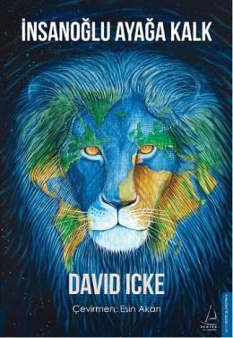 İnsanoğlu Ayağa Kalk – David Icke