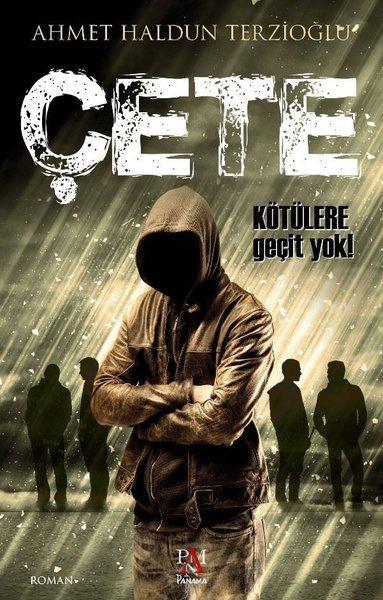 Çete (Kötülere Geçit Yok) – Ahmet Haldun Terzioğlu