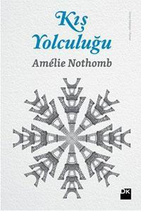 Kış Yolculuğu – Amélie Nothomb