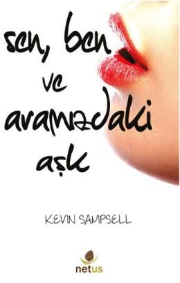 Sen, Ben ve Aramızdaki Aşk – Kevin Sampsell
