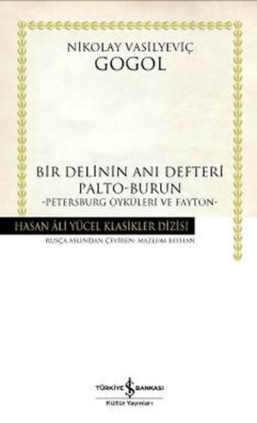 Bir Delinin Anı Defteri – Palto – Burun – Petersburg Öyküleri ve Fayton –  Nikolay Vasilyeviç Gogol