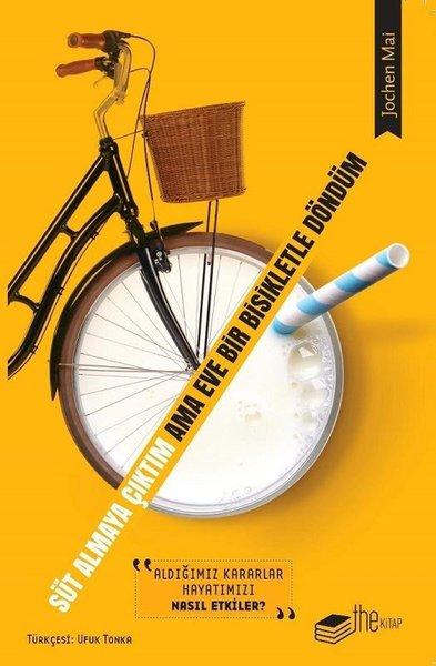 Süt Almaya Çıktım Ama Eve Bir Bisikletle Döndüm – Jochen Mai