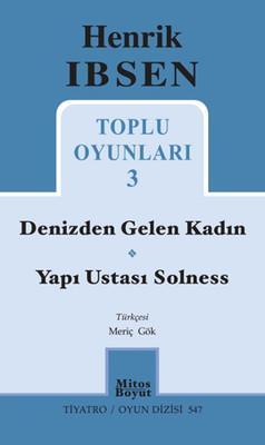 Denizden Gelen Kadın – Yapı Ustası Solness (Toplu Oyunları 3) – Henrik Ibsen