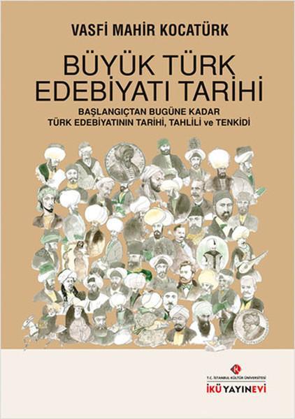 Büyük Türk Edebiyatı Tarihi (Başlangıçtan Bugüne Kadar Türk Edebiyatının Tarihi, Tahlili ve Tenkidi) – Vasfi Mahir Kocatürk