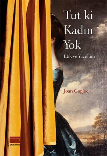 Tut ki Kadın Yok – Joan Copjec