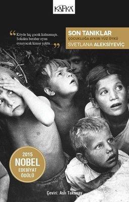 Son Tanıklar (Çocukluğa Aykırı Yüz Öykü) – Svetlana Aleksiyeviç